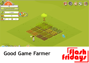 Flash Fridays – Good Game Farmer