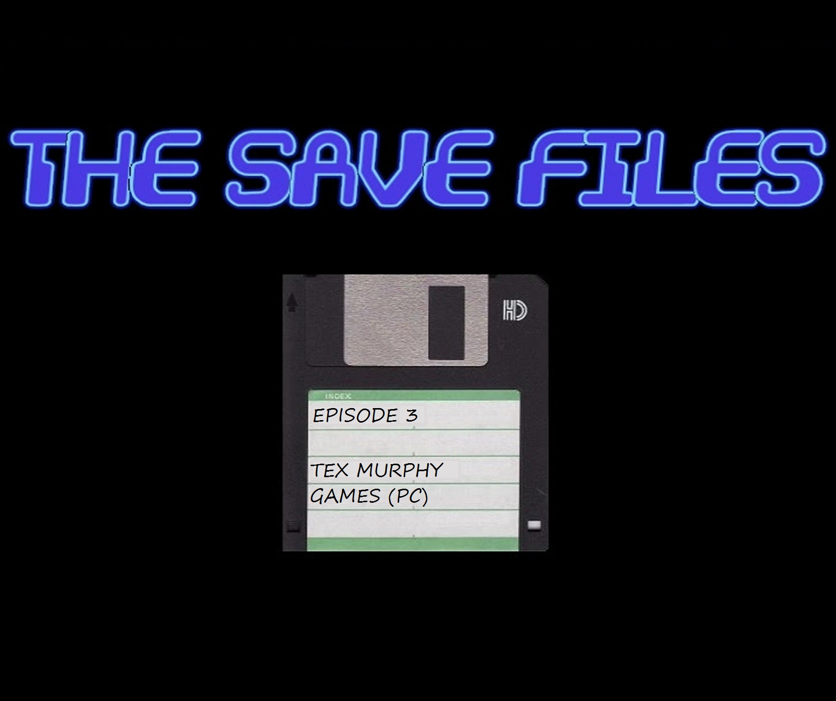 The Save Files – Tex Murphy Games (PC)