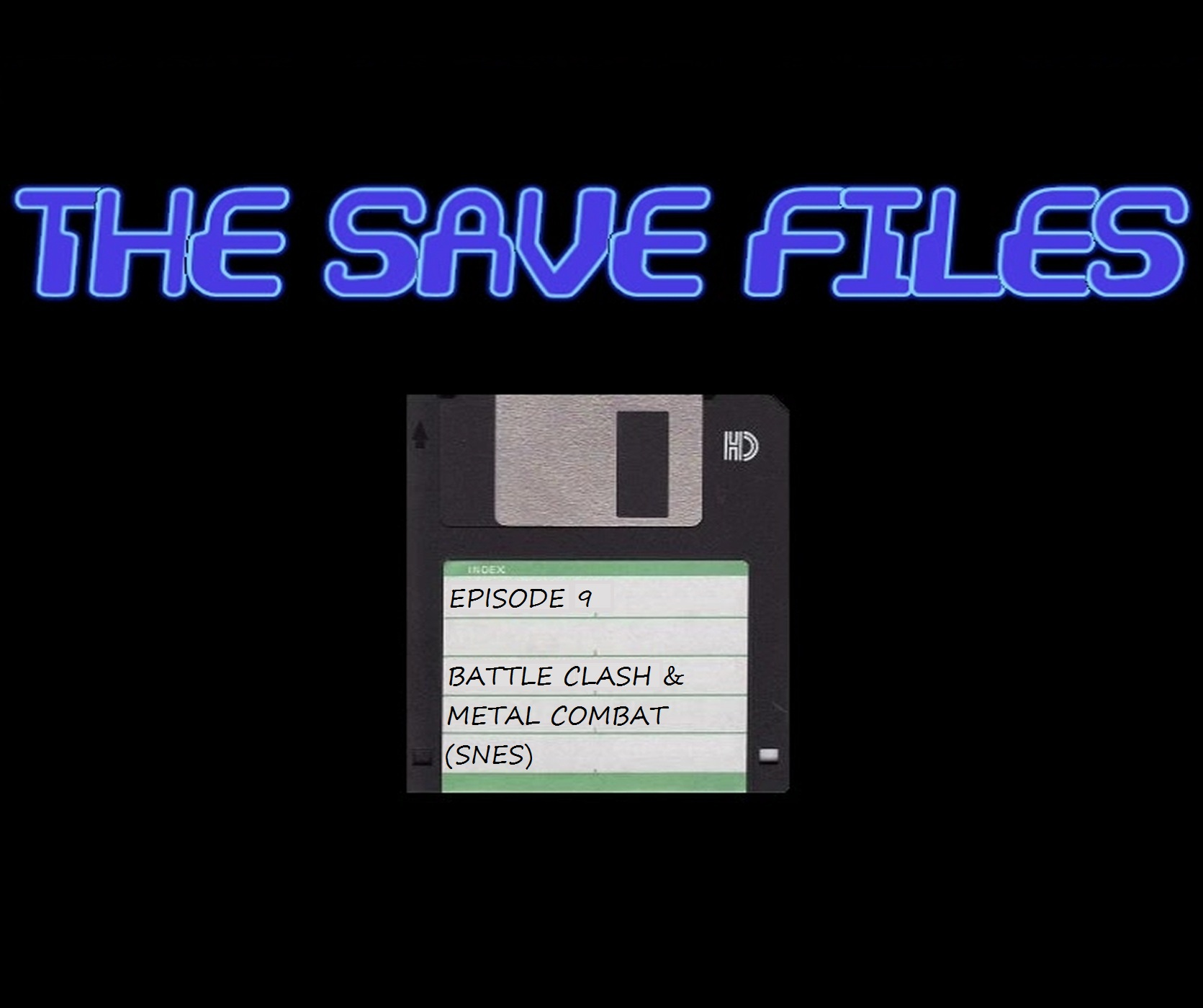 The Save Files – Battle Clash & Metal Combat (SNES)