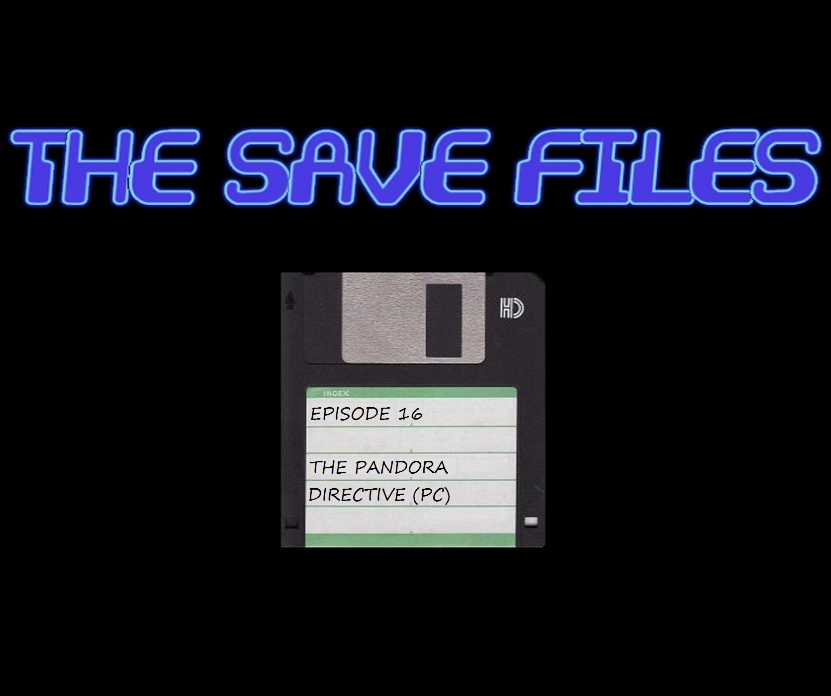 The Save Files – The Pandora Directive (PC)