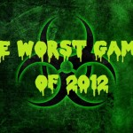 The Worst Games Of 2012