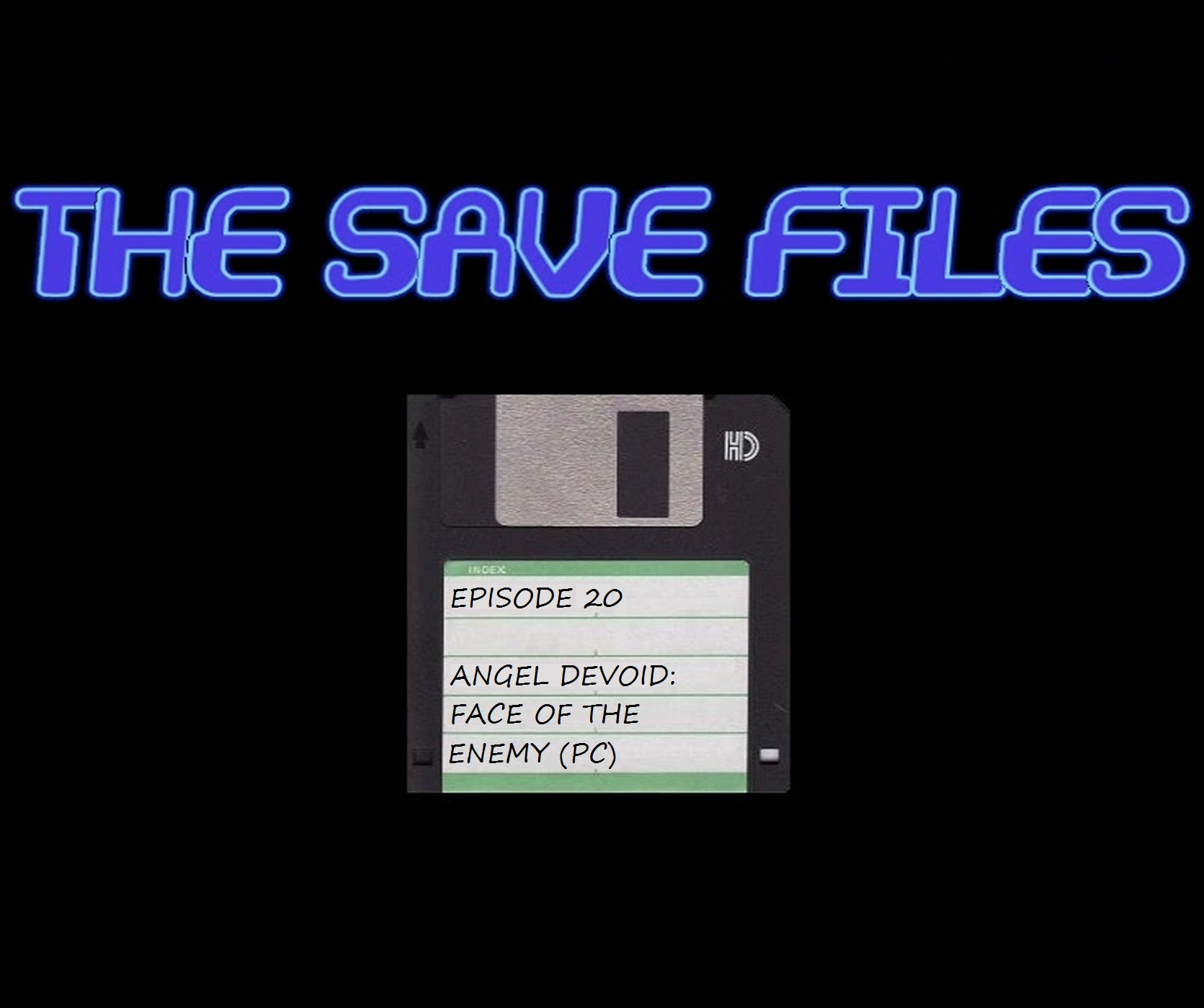 The Save Files – Angel Devoid: Face of the Enemy (PC)