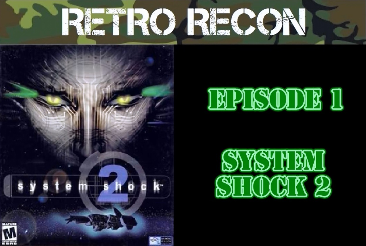 Retro Recon – System Shock 2 (PC)