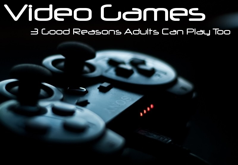 Video Games Grown Ups Can Play