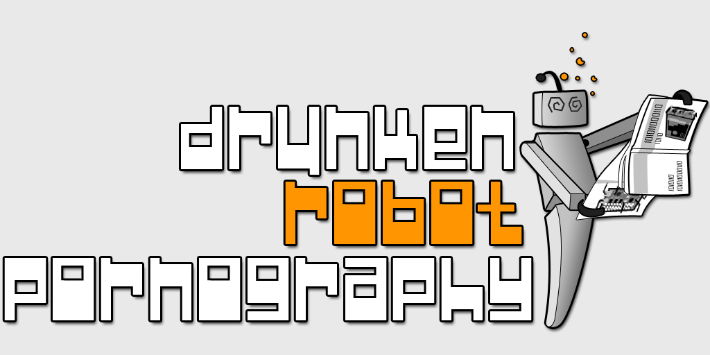 Drunken. Robot. Pornography. Preview: A Crazy Shooter with a Crazy Name