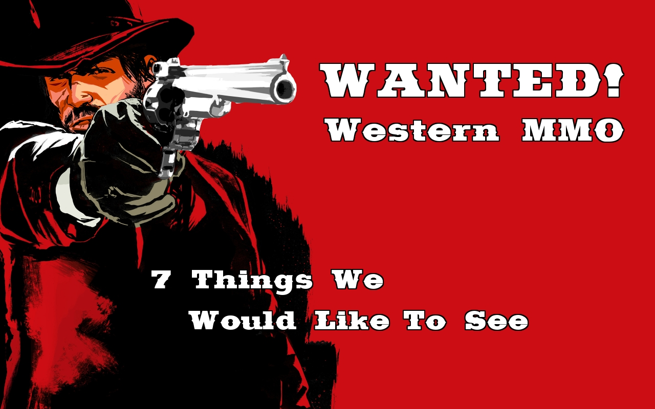 Western MMO: 7 Things We Would Like To See