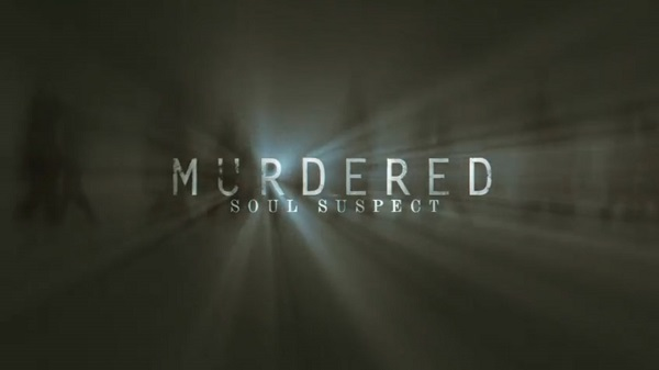 Murdered: Soul Suspect Has You Solving The Hardest Case of All