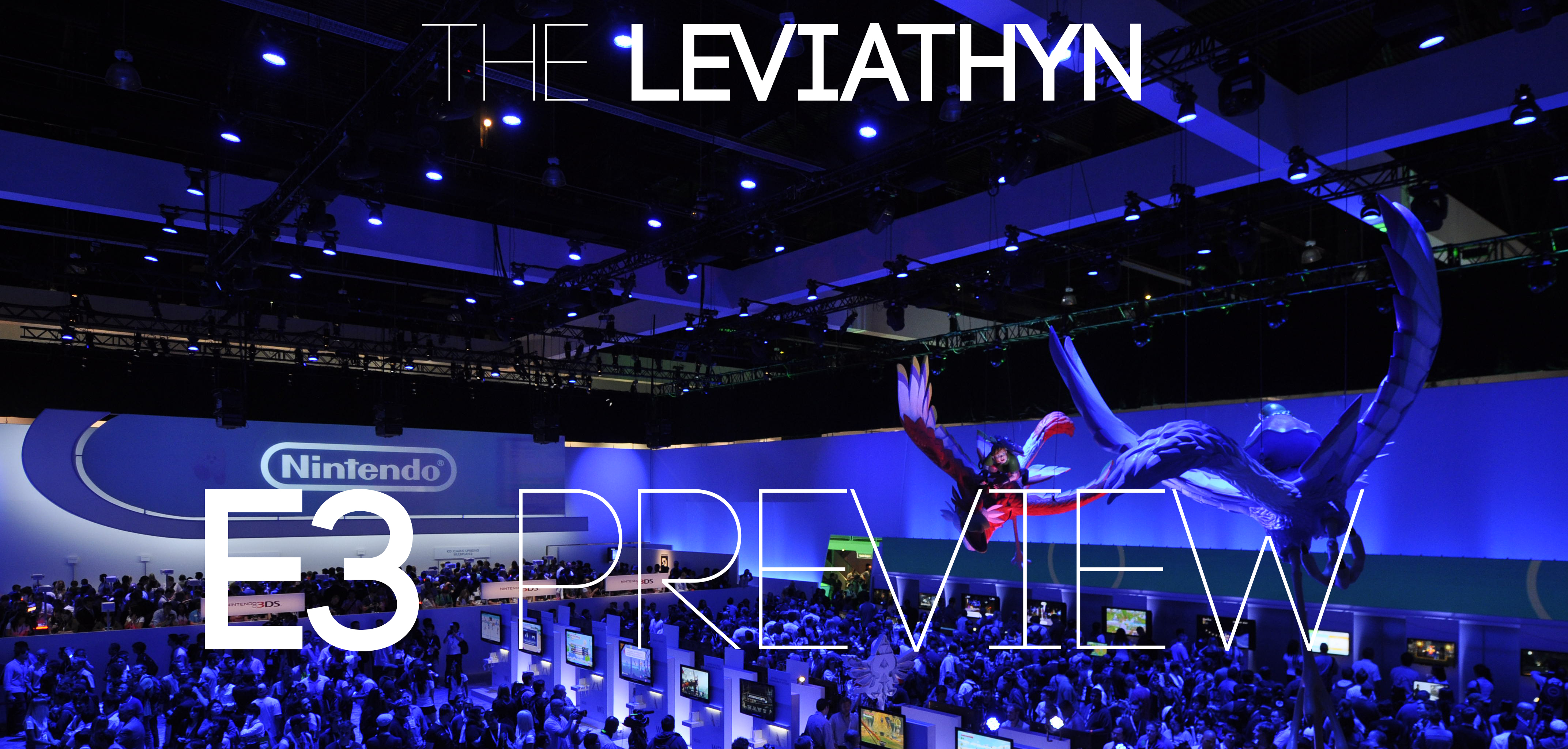 Leviathyn's Complete E3 2013 Preview: The Games, The Press Conferences, And More!