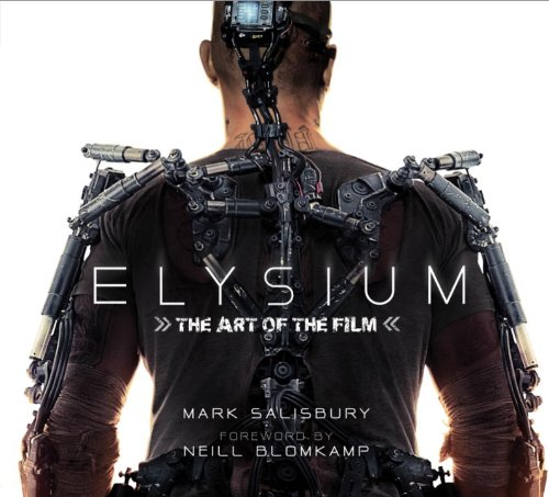 Elysium: The Art of the Film Book Review: An In-Depth Look At Blomkamp's World