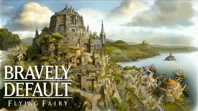 Release Date Announced for Bravely Default: Flying Fairy