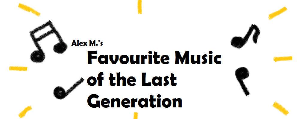 Alex M.'s Favourite Music Of Last-Gen