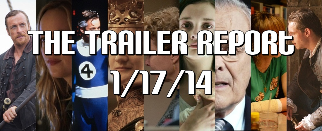 The Trailer Report – 1/17/14
