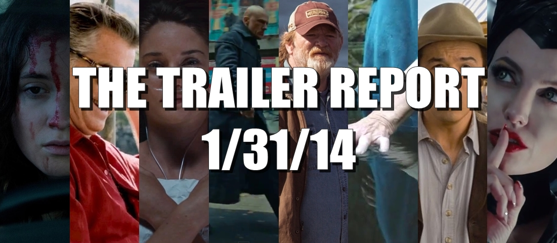 The Trailer Report – 1/31/14
