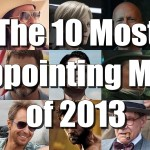 The 10 Most Disappointing Movies of 2013