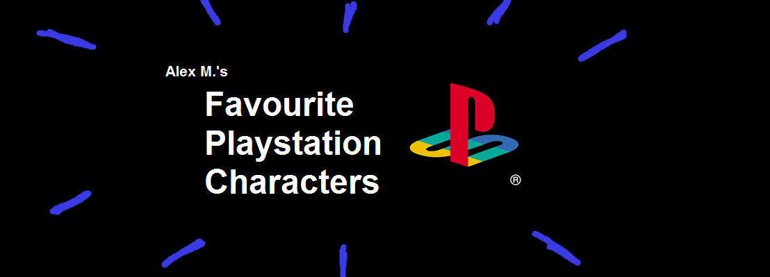 Alex M.'s Favourite PlayStation Characters