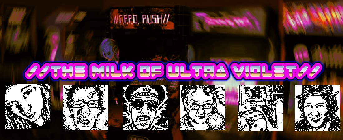 Who's That Game? N.P.P.D. Rush – The Milk of Ultra Violet