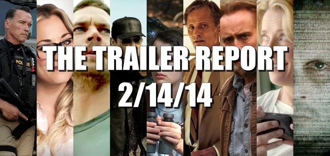 The Trailer Report – 2/14/14