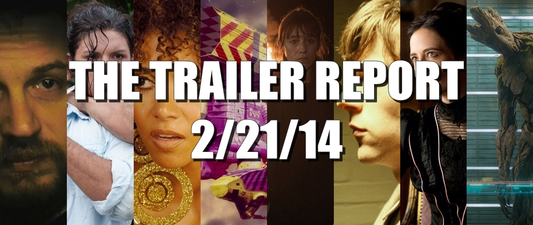 The Trailer Report – 2/21/14