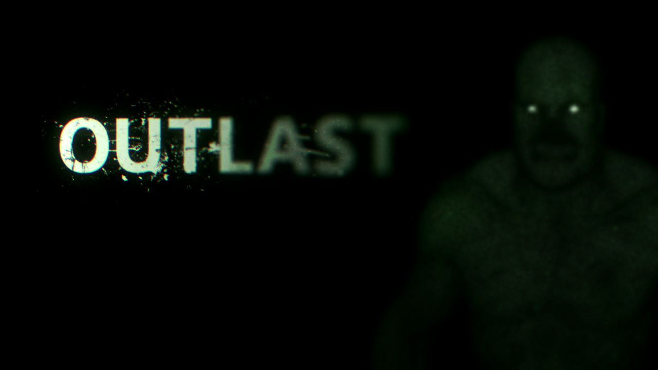 Outlast, Or How I Screamed and Got A Noise Complaint