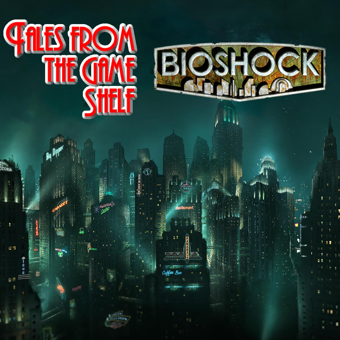 Tales From the Game Shelf – Episode 1: Bioshock