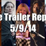 The Trailer Report – 5/9/14