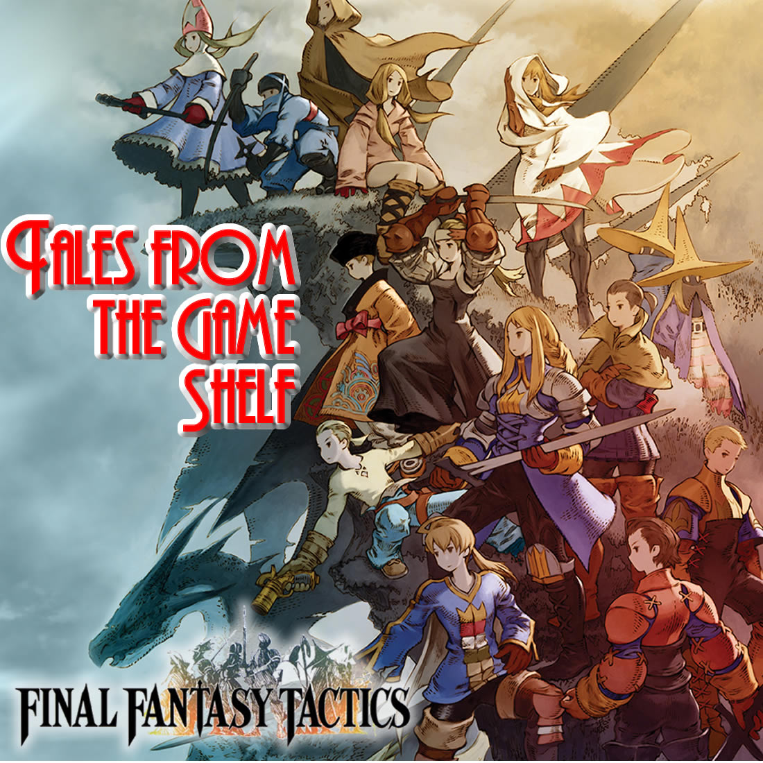 Tales From the Game Shelf – Episode 2: Final Fantasy Tactics