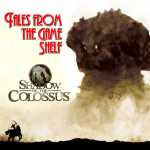 Tales From the Game Shelf – Episode 4: Shadow of the Colossus