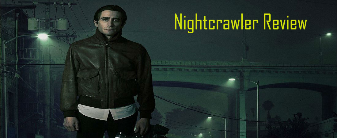 Nightcrawler Review: In the Night comes an Oscar