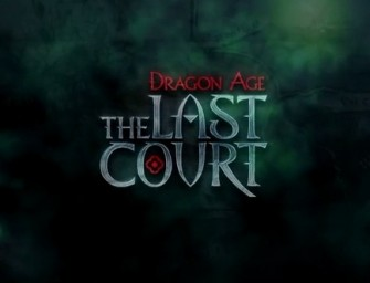 Dragon Age The Last Court Review (PC)