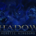 Shadows: Heretic Kingsdoms Interview