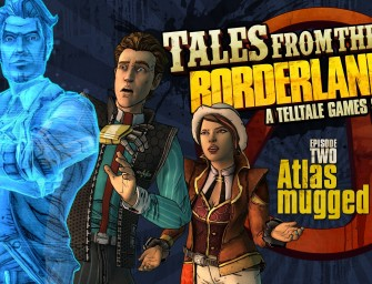 "Tales from the Borderlands Episode Two – ""Atlas Mugged"" Review"