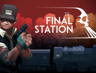 Post-Apocalyptic Locomotive Game, The Final Station, Available For Pre-Purchase Now